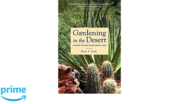 Gardening in the Desert A Guide to Plant Selection and Care