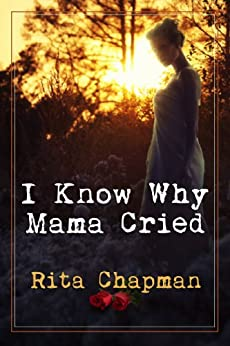 I Know Why Mama Cried (English Edition) di [Chapman, Rita]