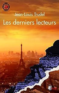 Les derniers lecteurs par Jean-Louis Trudel
