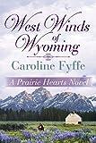 West Winds of Wyoming (Prairie Heart) by Caroline Fyffe