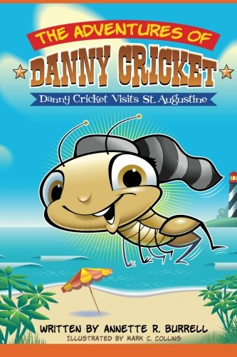 The Adventures of Danny Cricket (Danny Cricket Visits St. Augustine, Band 5)