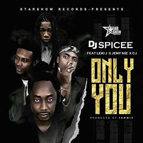 Only You (feat. Leki J, Jemy Nie, C.I)