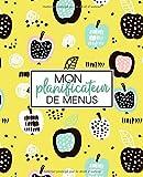 Mon planificateur de menus: Organise, suis et planifie tes menus de la semaine : Un journal, carnet de bord, agenda et suivi alimentaire sur 52 ... de courses  : Couverture de fruits 2292...