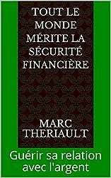 Tout le monde mérite la sécurité financière: Guérir sa relation avec l'argent