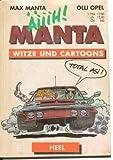 Manta. Nur echt mit dem 'ÄIIH'. Witze und Cartoons - Max Manta, Olli Opel