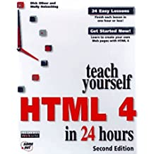 Teach Yourself HTML 4 in 24 Hours (Sams Teach Yourself...in 24 Hours) 2 Sub edition by Oliver, Dick (1997) Taschenbuch