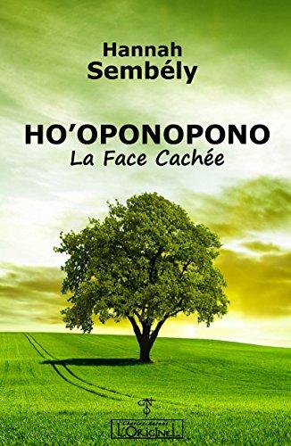 Ho'oponopono: La Face Cachée (French Edition)