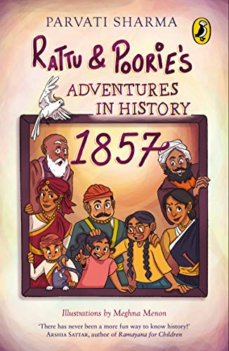 Rattu and Poorie's Adventures in History: 1857