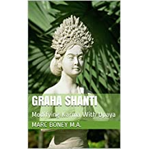 Graha Shanti: Modifying Karma With Upaya (English Edition)