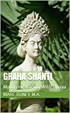 Graha Shanti: Modifying Karma With Upaya