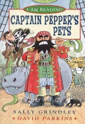 I Am Reading: Captain Pepper's Pets by Sally Grindley (2002-08-19)