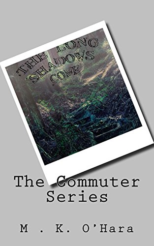The Commuter Series: Before the Long Shadows Come (English Edition)