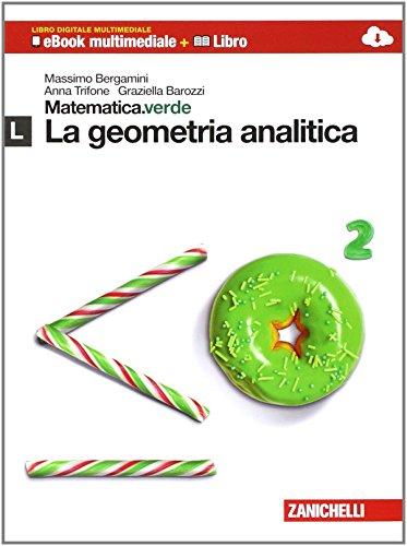 Matematica.verde. Con Maths in english. Modulo L.verde. La geometria analitica. Per le Scuole superiori. Con e-book. Con espansione online