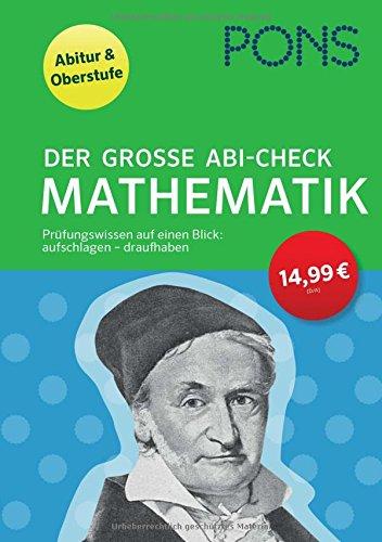 PONS Der große Abi-Check Mathematik: Prüfungswissen auf einen Blick: aufschlagen - draufhaben