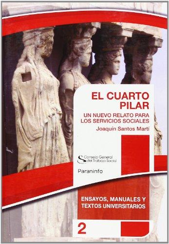 EL CUARTO PILAR. Colección CGTS / Paraninfo por JOAQUÍN SANTOS MARTÍ