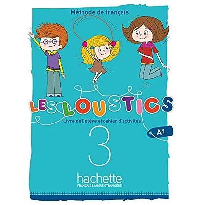 Les Loustics (6 niveaux) volume 3 : Livre de l'élève + cahier d'activités + CD audio: Les Loustics (6 niveaux) volume 3 : Livre de l élève + cahier d activités + CD audio