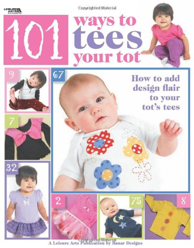 101 Ways to Tees Your Tot