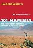 101 Namibia: Die schönsten Reiseziele, Lodges & Gästefarmen - Reiseführer von Iwanowski