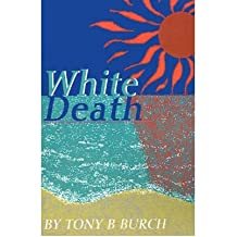 [ [ White Death ] ] By Burch, Tony B ( Author ) Aug - 2001 [ Paperback ]