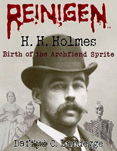 reinigen-h-h-holmes-birth-of-the-archfiend-sprite-english-edition