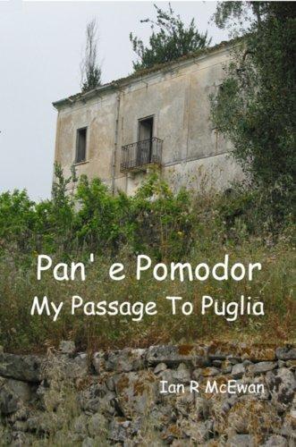 Pan' e Pomodor - My Passage To Puglia (English Edition)