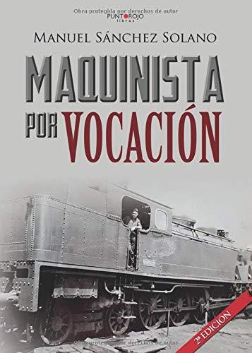 Maquinista por vocación por Manuel Sánchez