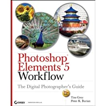 Photoshop Elements 5 Workflow: The Digital Photographer's Guide