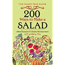 200 Ways to Make a Salad: The Handy 1903 Guide