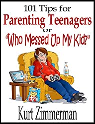 101 Tips for Parenting Teenagers Or