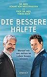 Eckart von Hirschhausen ´Die bessere Hälfte: Worauf wir uns mitten im Leben freuen können´ bestellen bei Amazon.de