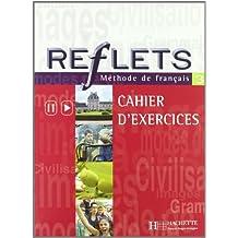 Reflets 1 methode de francais cahier d'exercices
