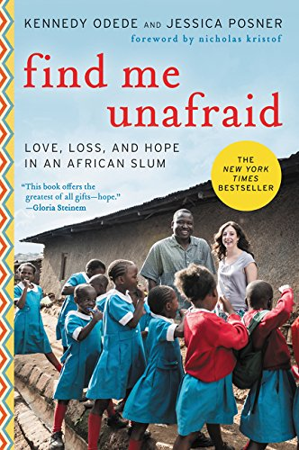 Find Me Unafraid: Love, Loss, and Hope in an African Slum por Kennedy Odede