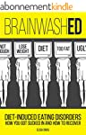 BrainwashED: Diet-Induced Eating Diso...
