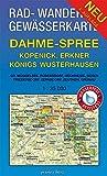 Rad-, Wander- und Gewässerkarte Dahme-Spree: Köpenick, Erkner, Königs Wusterhausen: Mit Großem Müggelsee, Rüdersdorf, Grünheide, Gosen, Friedersdorf, ... Berlin/Brandenburg / Maßstab 1:35.000)