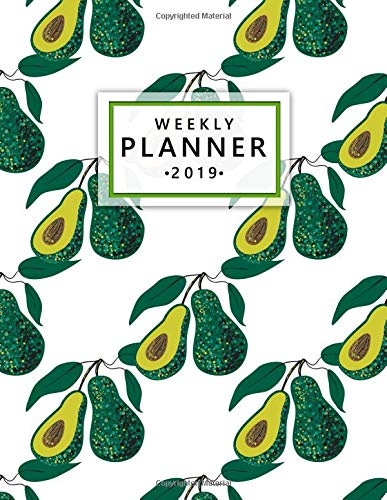 Weekly Planner 2019: Cute Ripe Tropical Avocado Weekly and Monthly Planner Yearly Schedule Organizer Journal Agenda Notebook (January 2019 - December 2019) por Simple Planners