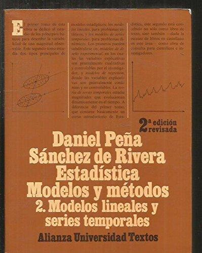 Estadistica. modelos y metodos 2. modelos lineales y series temporales por Daniel Peña Sanchez De Rivera