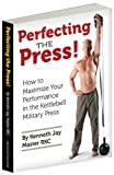 Perfecting the Press: How to Maximize Your Performance in the Kettlebell Military Press