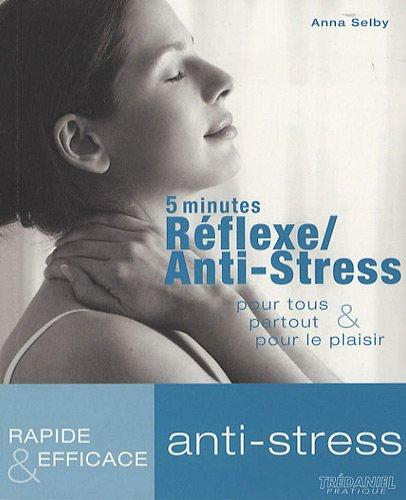 5 minutes Réflexe/Anti-Stress : Pour tous, partout, pour le plaisir