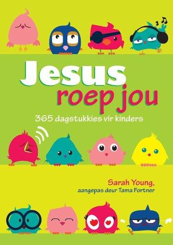 Jesus Roep Jou: 365 Dagstukkies vir kinders (Afrikaans Edition)