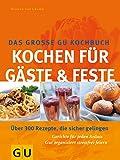 Gäste & Feste Das grosse GU Kochbuch, Kochen für (GU Spezial)