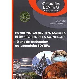 Environnements, dynamiques et territoires de la montagne : Dix ans de recherches au laboratoire EDYTEM