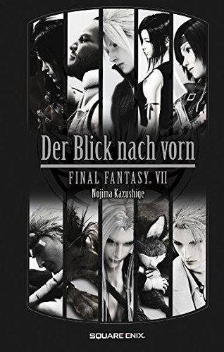 Preisvergleich Produktbild Final Fantasy VII: Der Blick nach vorn