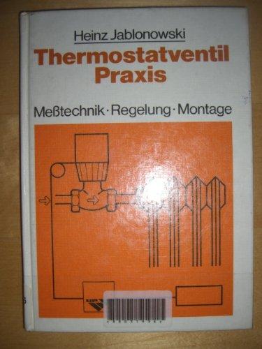 Thermostatventil-Praxis. Messtechnik - Regelung - Montage