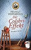 Der Colibri-Effekt: Franken-Krimi - Kommissar Haderlein 3 - Helmut Vorndran