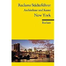 Reclams Städteführer New York: Architektur und Kunst (Reclams Universal-Bibliothek)