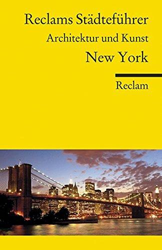 Reclams Städteführer New York: Architektur und Kunst (Reclams Universal-Bibliothek, Band 18778)