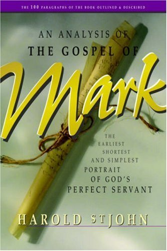 An Analysis of the Gospel of Mark by Harold St. John (2004-06-06) (Gospel Folio Press)
