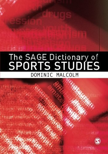 The SAGE Dictionary of Sports Studies by Dominic Malcolm (2008-04-14)