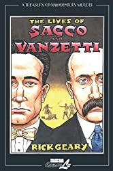 Lives of Sacco & Vanzetti, The : A Treasury of XXth Century Murder by Rick Geary (2011-08-28)