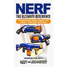 NERF - The Ultimate Reference: An unofficial guide to help you select your next nerf gun (English Edition)